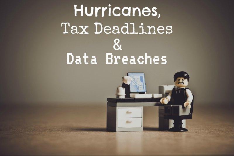Hurricanes, Tax Deadlines in La Crosse, WI and Data Breaches