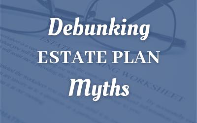 Debunking Estate Plan Myths For La Crosse, WI Taxpayers